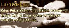 Luxypoker99 merupakan sebuah situs poker online terbaik di indonesia yang sudah lama terpercaya dengan minimal deposit murah 10rb untuk anda mainkan.