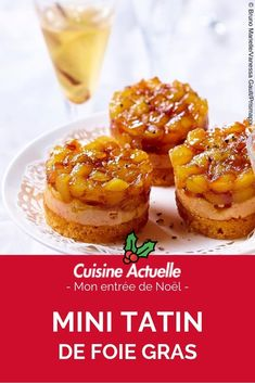 Mini Tatin of foie gras , Canned Blueberries, Scones Ingredients, Gluten, Appetisers, Candy Recipes, Holiday Baking, Food Truck, Cooking Time, Love Food