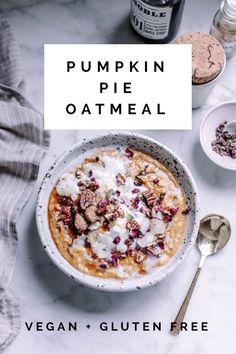 Pumpkin Pie Oatmeal - Quick, Easy Breakfast | Pumpkin Oatmeal | Vegan | Gluten Free | Healthy