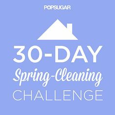 Join the 30-Day Spring-Cleaning Challenge!: What better way to start off April than with a challenge that will get your house in tip-top shape?