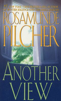 Another View by Rosamunde Pilcher. I don't think I have read this one!!!!