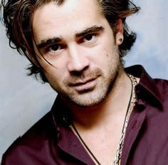 colin farrell - I have a huge weakness for Irishmen. I worked around a lot of them and got to know quite a few as good friends when I lived in New York. Colin is just lovely.