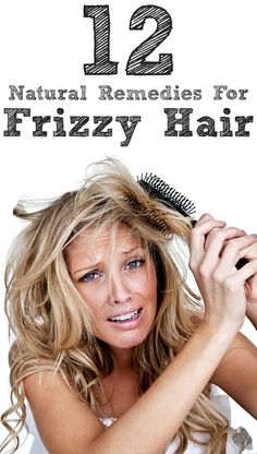 12 Natural Remedies For Frizzy Hair