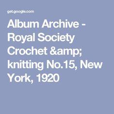 Album Archive - Royal Society Crochet & knitting No.15, New York, 1920