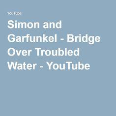 Simon and Garfunkel - Bridge Over Troubled Water - YouTube