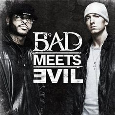 Bad Meets Evil is great because of eminem