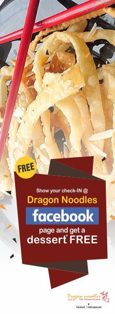Who would like to have a FREE DESSERT?? You just have to show CHECK-IN to our Page. #DragonNoodles #Chinese #Food #Ghaziabad #free #dessert