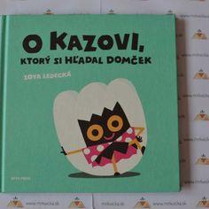 Mrkvicka.sk, detské knihy, rozprávky, O Kazovi, ktorý si hľadal domček