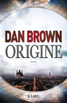 Critiques, citations, extraits de Origine de Dan Brown. Je ne sais pas vraiment quoi vous dire sur ce livre, parce que... ben ...