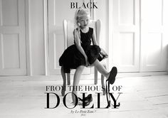 DOLLY DRESSCODE BLACK 2015- CAMPAIGN  Presenting DOLLY by Le Petit Tom ® DRESSCODE BLACK CAMPAIGN LOOK-BOOK featuring many new styles for 2015: find the Lace dress, The Cheerleader Set , The Bond Street dress both made of cashmere and many more. Get inspired by the simple but ever so stylish color : BLACK! BLACK WAS, IS AND WILL BE THE NEW BLACK!  Items available pre-season to purchase online from Sept. 2014. at www.lepetittom.nl and from SS15 in many established retail shops. Go get the ...