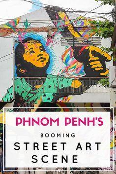 Phnom Penh's Booming Street Art Scene • Travel Lush