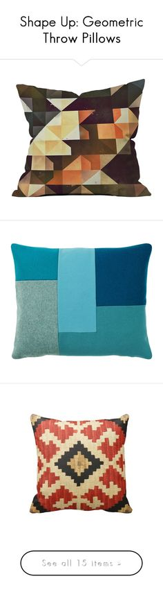 """""""Shape Up: Geometric Throw Pillows"""" by polyvore-editorial ❤ liked on Polyvore featuring geometricthrowpillows, home, home decor, throw pillows, geometric throw pillows, geometric home decor, blue, modern throw pillows, fabric home decor and turquoise home accessories"""