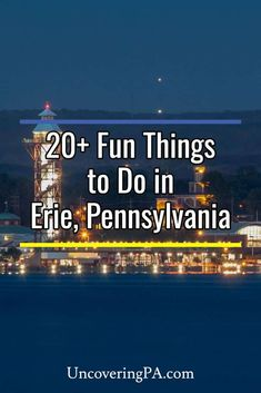 20 fun things to do in Erie, Pennsylvania Presque Isle State Park, Erie Pennsylvania, Stuff To Do, Things To Do, Erie County, Great Lakes Region, Dubai Skyscraper, Travel Usa, Day Trips