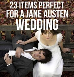 It is a truth universally acknowledged that Jane Austen adds romance to any occasion.