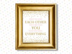 First we had each other printable 8x10 (INSTANT DOWNLOAD) -First we had each other then we had you - Printable nursery art PG1 by PeachPuffDesigns on Etsy https://www.etsy.com/listing/269734961/first-we-had-each-other-printable-8x10