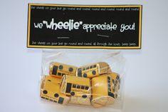 """We """"WHEELIE"""" appreciate you!  School bus wrapper free printable!"""
