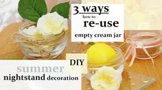 3 ways how to re-use a cream jar for your nightstand :)