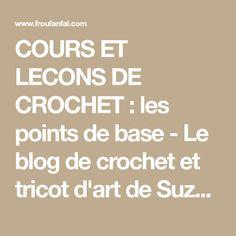 COURS ET LECONS DE CROCHET : les points de base - Le blog de crochet et tricot d'art de Suzelle