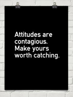 Attitudes are contagious #22661 - Behappy.me