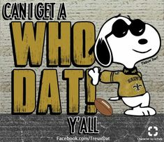 Who Dat-New Orleans Saints Snoopy New Orleans Saints Logo, New Orleans Saints Football, New Orleans Louisiana, Louisiana Art, Nfl Saints, Saints Days, Saints Gear, Best Football Team, Football Baby