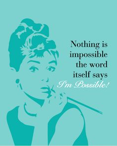 "Audrey Hepburn Wall Art Print ""Nothing is impossible word itself... says I'm…"
