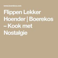 Flippen Lekker Hoender | Boerekos – Kook met Nostalgie
