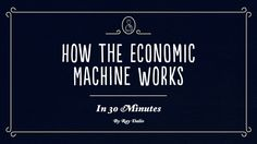 http://www.economicprinciples.org | How the Economic Machine Works by Ray Dalio, founder of the investment firm Bridgewater Associates.