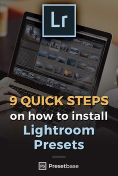 9 Quick Steps on How To Install Lightroom Presets