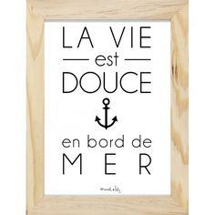 """Affiche"""" La vie est douce en bord de mer"""" à accrocher dans votre petit nid d'amour signée Marcel & Lily Deco Marine, Pirate Decor, Summer Deco, Surf Decor, Surfing, Messages, Lettering, Words, Inspiration"""
