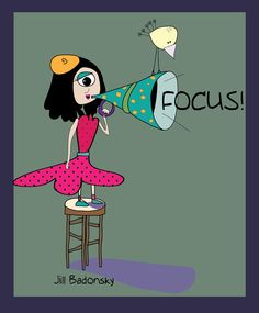 Focus by Jill Badonsky