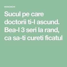 Sucul pe care doctorii ti-l ascund. Bea-l 3 seri la rand, ca sa-ti cureti ficatul Good To Know, Natural Remedies, Health Fitness, Self, Healthy, Shake, Tattoos, Casual, House
