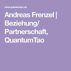 Andreas Frenzel | Beziehung/ Partnerschaft, QuantumTao