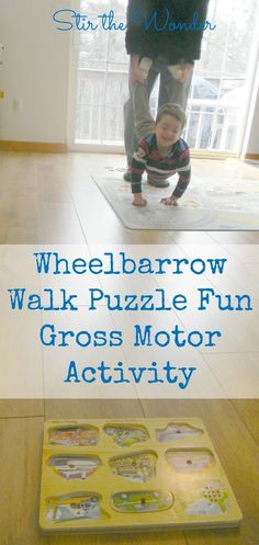 Wheelbarrow Walk Puzzle Fun Gross Motor Activity is a great way to burn some energy indoors and works on corrdination and arm strength!   Gross Motor A to Z Blog series at Stir the Wonder