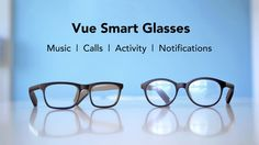 Me - Vue: Your Everyday Smart Glasses project video thumbnail
