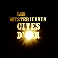 Les Mystérieuses Cités d'Or - le Film Live