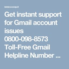 Get instant support for Gmail account issues 0800-098-8573 Toll-Free Gmail Helpline Number UK