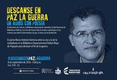 Hoy! #DescanseEnPazLaGuerra en #PopayánCO 6 p.m. con el poeta Marco Antonio Valencia @mincultura @BibliotecaNalCo