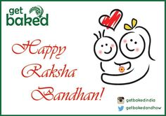 GetBaked wishes you a Happy Raksha Bandhan :)