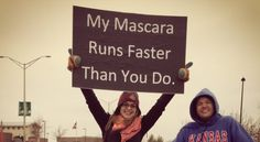 Seriously, my mascara runs faster THAN I DO. Slow as molasses, I am, but I move my arms super quick.look like lightning on my feet. Running Signs, Running Posters, Running Race, Workout Posters, Running Humor, Running Quotes, Marathon Signs, Marathon Posters, Marathon Preparation