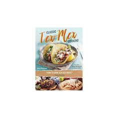 Jim Peyton's The Very Best of Tex-Mex Cooking : Plus Texas Barbecue and Texas Chili (Reprint)