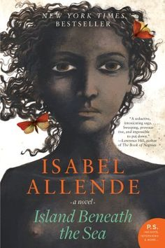 Island Beneath the Sea by Isabelle Allende lured me in because it is set in Saint Dominque...the pearl of the Antilles, a seemingly forgotten era of Haiti's history. While I found more 'realism' than 'magic', I still enjoyed the read.
