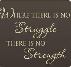 Struggles Create New Strengths