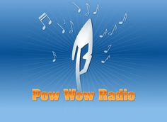"""Pow Wow Radio – Your source for 24/7 Pow Wow music! Listen using this page for free! Or you can download one of our mobile apps for a small fee."""