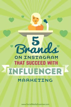 5 Brands on Instagram That Succeed With Influencer Marketing