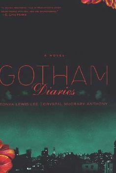 Gotham Diaries: A Novel - Tonya Lewis Lee & Crystal McCrary Anthony