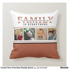Create Your Own Rust Family Quote 4 Photo Collage Throw Pillow
