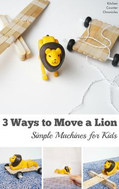 Simple Machines Activities for Kids - 3 Ways to Move a Lion