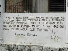 """by Ernesto """"Che"""" Guevara Che Guevara Quotes, Ernesto Che Guevara, No Doy Mas, Wall Writing, Smart Quotes, How To Speak Spanish, More Than Words, Spanish Quotes, People Quotes"""