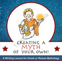 Create a Myth of Your Own - A Mythology Writing Lesson from The Imagination Station on TeachersNotebook.com (7 pages)  - This lesson is a great culminating writing activity for a unit on Greek or Roman Mythology. Students get the opportunity to create their own myth that explains how something in nature came to be (as many myths do). This lesson also teaches the writing pro