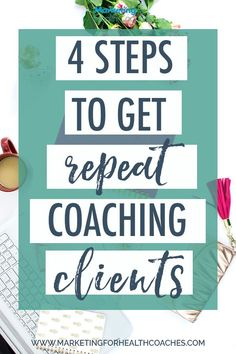 4 Steps to Get Repeat Coaching Clients Re-enrolling some of your clients will have a HUGE impact on your health . coaching business and your time. Learn how to get more repeat clients Health And Wellness Coach, Health Coach, Coaching, How To Get Clients, Trainer, Natural Home Remedies, Nutrition Education, For Your Health, How To Stay Healthy